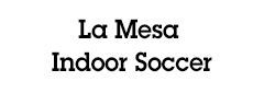 La Mesa Indoor Soccer, Inc