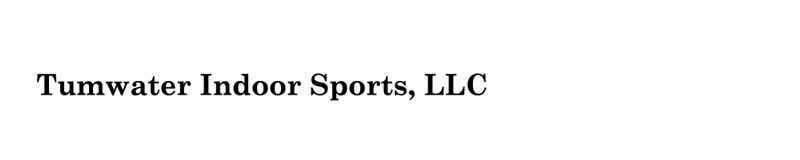 Tumwater Indoor Sports, LLC